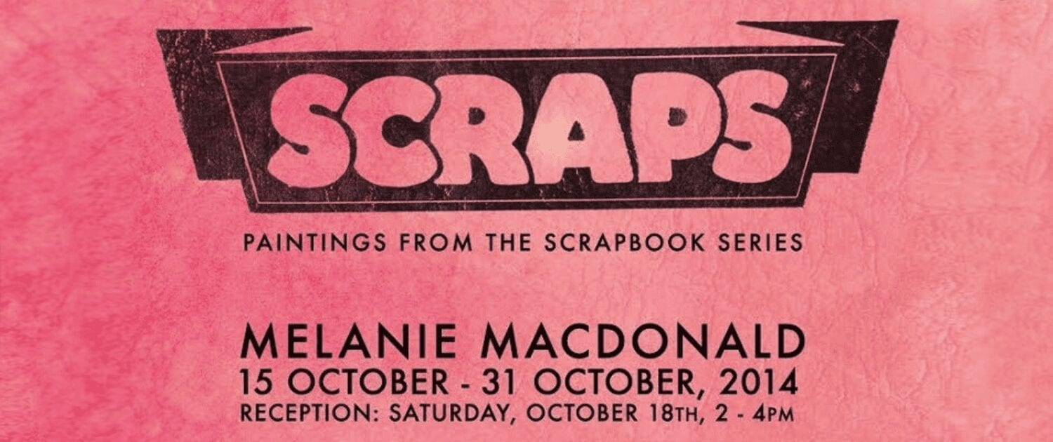SCRAPS: Painting from the Scrapbook Series by Melanie MacDonald
